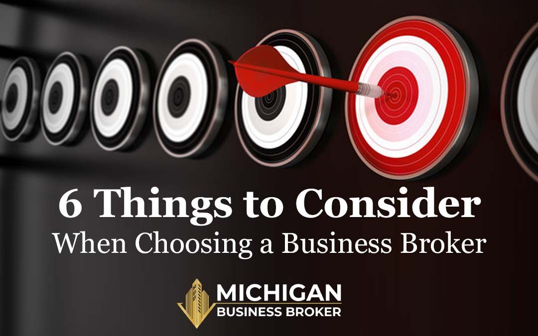 6 Things to Consider When Choosing a Business Broker